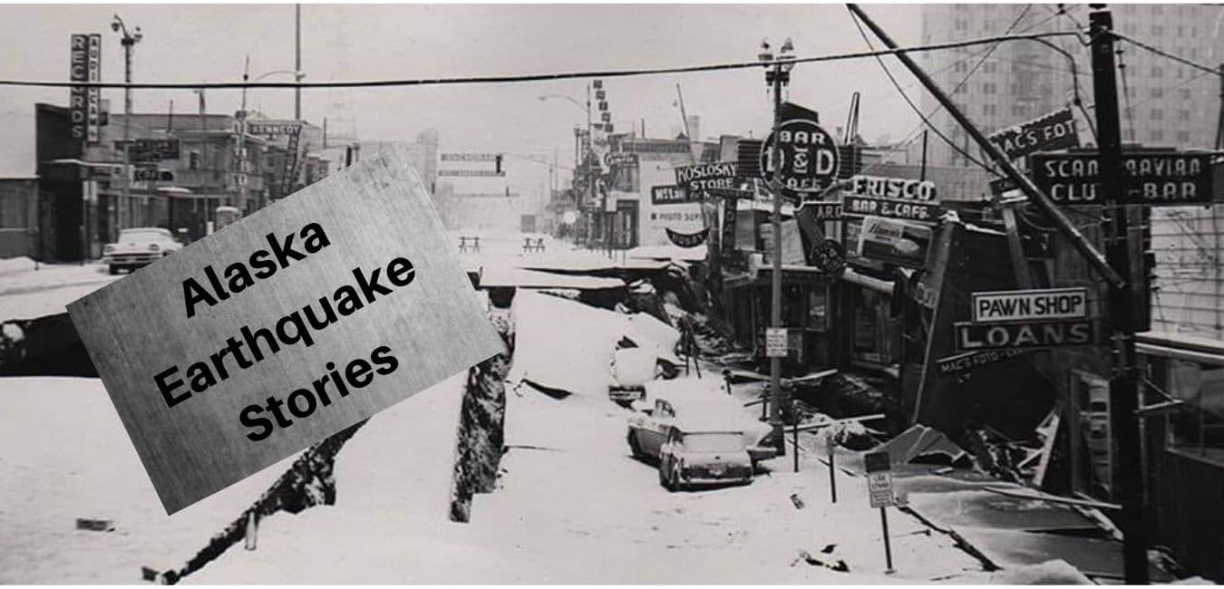 Alaska 1964 Earthquake Stories