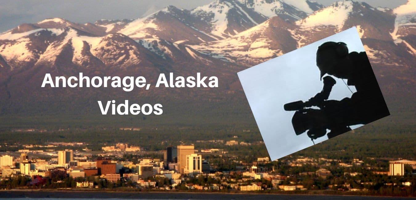 Anchorage Alaska Videos