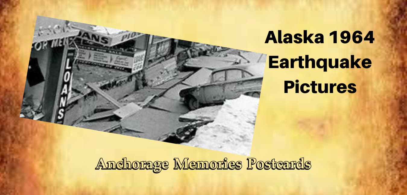 Alaska 1964 earthquake pictures