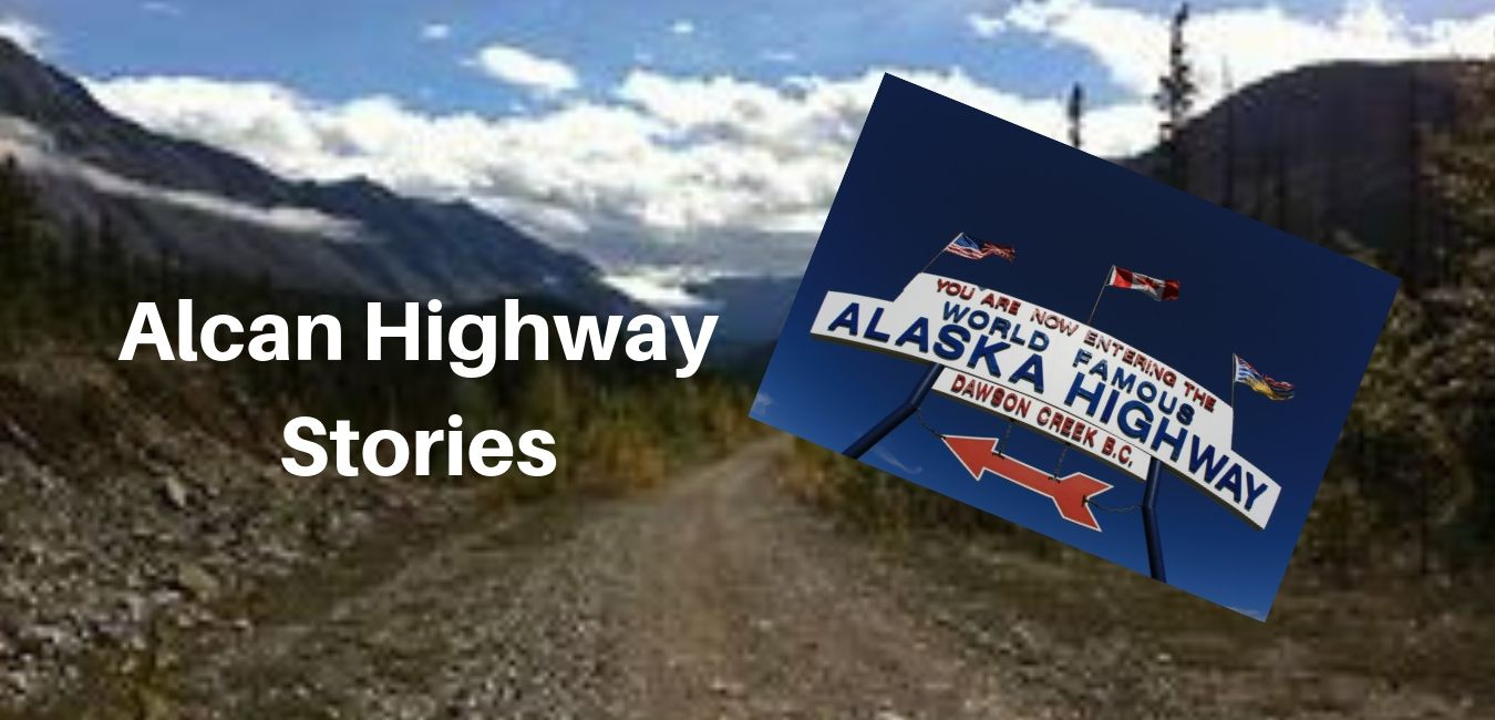 Alcan Highway Stories