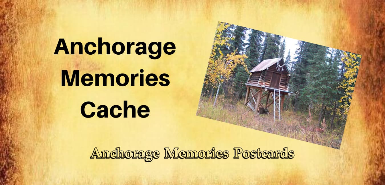 Our Anchorage Memories cache