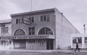 The Empress Theater, Anchorage Alaska's first movie house. AnchorageMemories.com