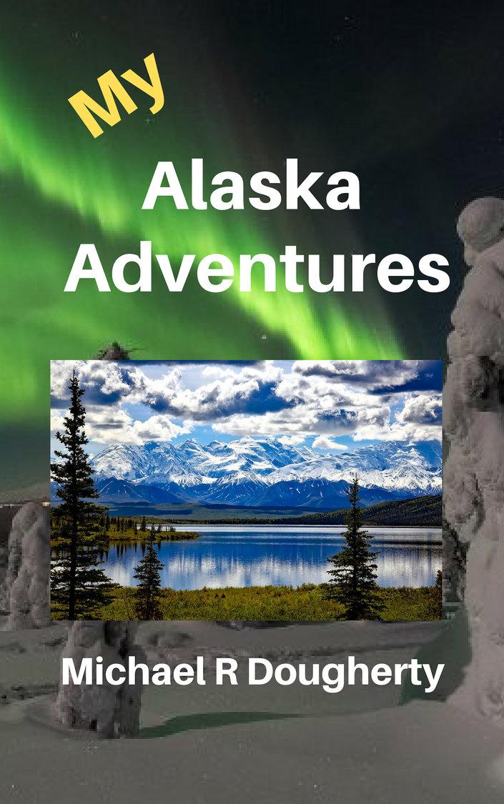 My Alaska Adventures